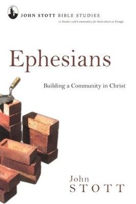 Ephesians: Building a Community in Christ, John Stott Bible Studies   -     By: John Stott
