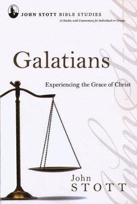 Galatians: Experiencing the Grace of Christ, John Stott Bible Studies   -     By: John Stott