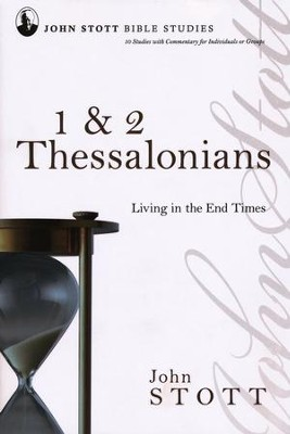 1 & 2 Thessalonians, Living in the End Times, John Stott Bible Studies   -     By: John Stott