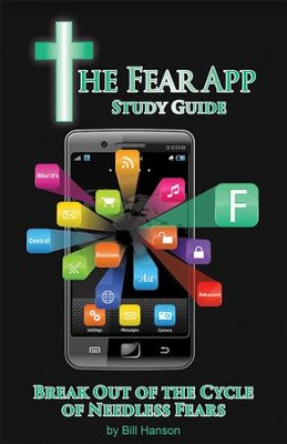 The Fear App Study Guide: Break Out Of the Cycle of Needless Fears - eBook  -     By: Bill Hanson