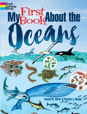 My First Book About the Oceans  -     By: Donald M. Silver, Patricia J. Wynne