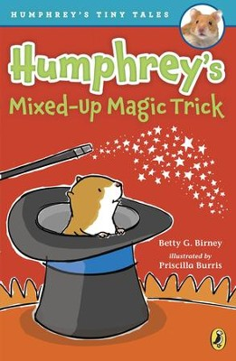 Humphrey's Mixed-Up Magic Trick - eBook  -     By: Betty G. Birney     Illustrated By: Priscilla Burris