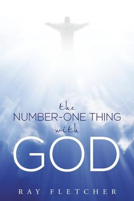 The Number-One Thing with God - eBook  -     By: Ray Fletcher