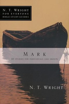 Mark: N.T. Wright for Everyone Bible Study Guides   -     By: N.T. Wright, Lin Johnson