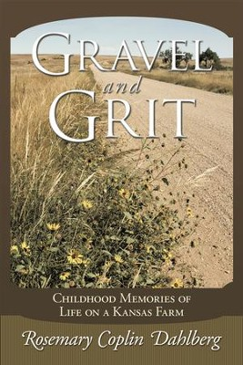 Gravel and Grit: Childhood Memories of Life on a Kansas Farm - eBook  -     By: Rosemary Coplin Dahlberg