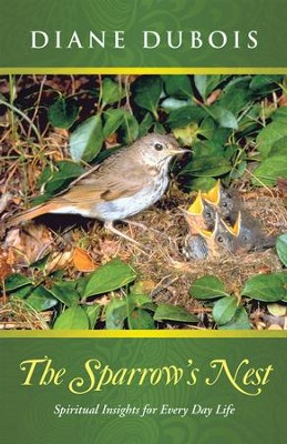 The Sparrow's Nest: Spiritual Insights for Every Day Life - eBook  -     By: Diane DuBois