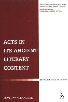 Acts in its Ancient Literary Context  -     By: Loveday Alexander