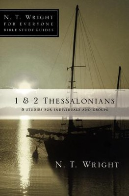 1 & 2 Thessalonians: N.T. Wright for Everyone Bible Study Guides   -     By: N.T. Wright, Patty Pell