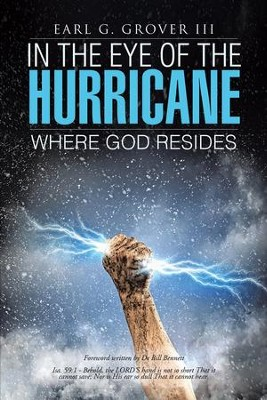 In the Eye of the Hurricane: Where God Resides - eBook  -     By: Earl G. Grover III