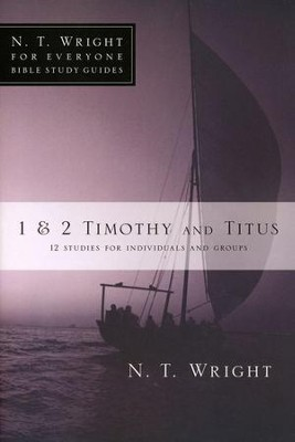 1 & 2 Timothy and Titus: N.T. Wright for Everyone Bible Study Guides   -     By: N.T. Wright, Phyllis J. Le Peau