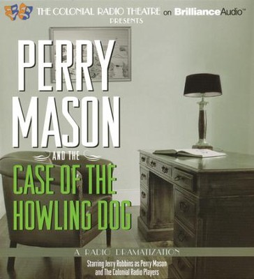 Perry Mason and the Case of the Howling Dog - A Radio Dramatization on CD  -     Narrated By: M.J. Elliot     By: Erle Stanley Gardner