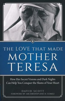 The Love That Made Mother Teresa   -     By: David Scott