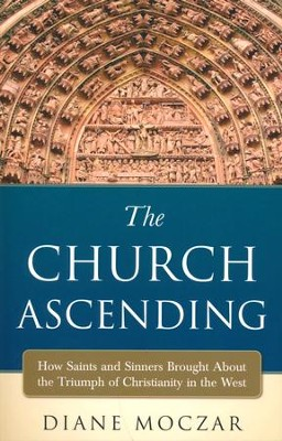 The Church Ascending   -     By: Diane Moczar