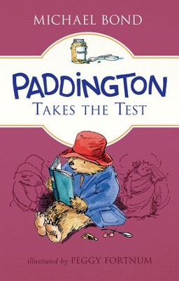 Paddington Takes the Test - eBook  -     By: Michael Bond     Illustrated By: Peggy Fortnum