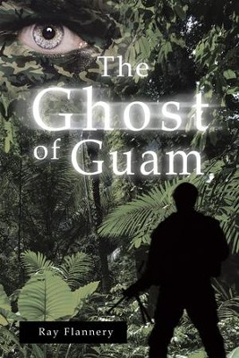 The Ghost of Guam - eBook  -     By: Ray Flannery