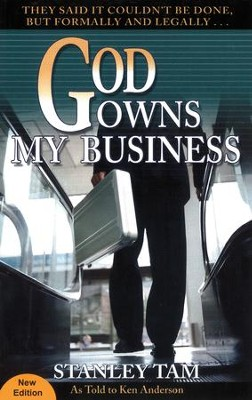 God Owns My Business: They Said It Couldn't Be Done, But Formally and Legally... / New edition - eBook  -     By: Stanley Tam, Ken Anderson