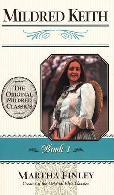 Mildred Keith #1, The Original Mildred Classics Series (Softcover)   -     By: Martha Finley
