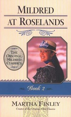 Mildred at Roselands #2,  The Original Mildred Classics Series (Softcover)  -     By: Martha Finley