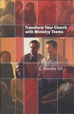 Transform Your Church with Ministry Teams  -     By: E. Stanley Ott