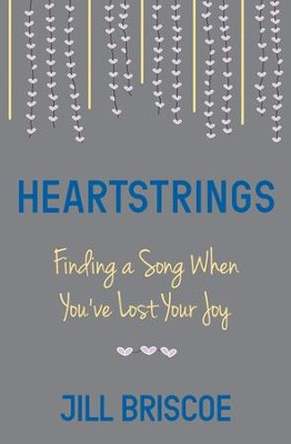 Heartstrings: Finding a Song When You've Lost Your Joy - eBook  -     By: Jill Briscoe