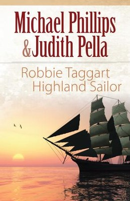 Robbie Taggart Highland Sailor #2 Highland Sailor - eBook  -     By: Michael Phillips, Judith Pella