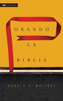 Orando la Biblia - eBook  -     By: Donald S. Whitney
