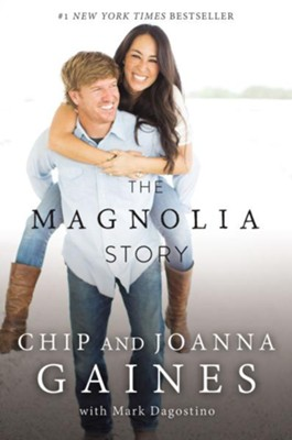 The Magnolia Story - eBook  -     By: Chip Gaines, Joanna Gaines