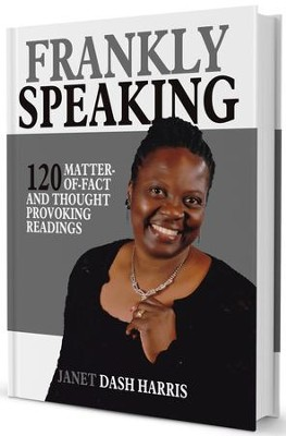 Frankly Speaking: 120 Matter-Of-Fact And Thought Provoking Readings - eBook  -     By: Janet Dash-Harris