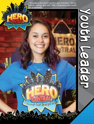 VBS 2017 Hero Central: Discover Your Strength in God! - Youth Leader Book  -