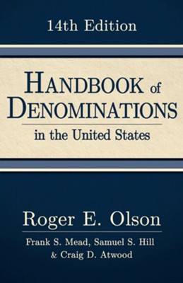 Handbook of Denominations in the United States, 14th Edition  -     By: Roger E. Olson, Frank S. Mead, Samuel S. Hill