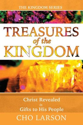 Treasures of the Kingdom: Christ Revealed in Gifts to His People - eBook  -     By: Cho Larson