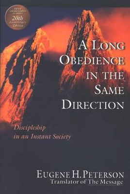 A Long Obedience in the Same Direction: Discipleship in an Instant Society  -     By: Eugene H. Peterson