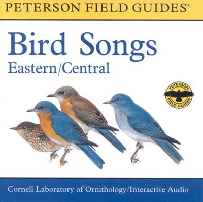 Peterson Field Guide Birds Songs Eastern/Central -      Audiobook on CD  -     Edited By: Roger Tory Peterson     By: Cornell Ornithology Lab