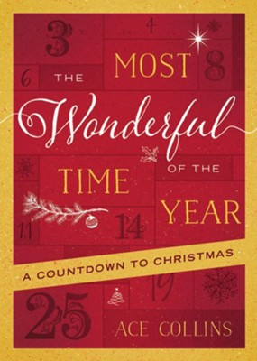 The Most Wonderful Time of the Year: A Countdown to Christmas  -     By: Ace Collins