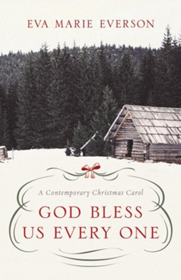 God Bless Us Every One: A Contemporary Christmas Novella  -     By: Eva Marie Everson