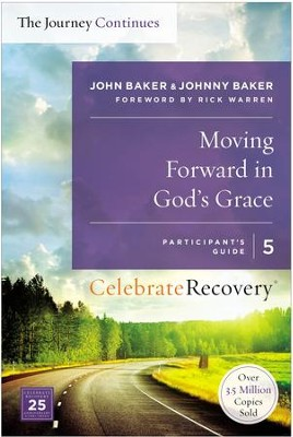 Moving Forward in God's Grace: The Journey Continues, Participant's Guide 5: A Recovery Program Based on Eight Principles from the Beatitudes - eBook  -     By: John Baker