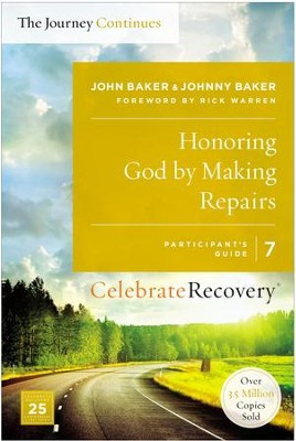 Honoring God by Making Repairs: The Journey Continues, Participant's Guide 7: A Recovery Program Based on Eight Principles from the Beatitudes - eBook  -     By: John Baker