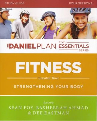 Fitness Study Guide  Daniel Plan Five Essentials Series  -     By: Sean Foy, Basheerah Ahmad, Dee Eastman