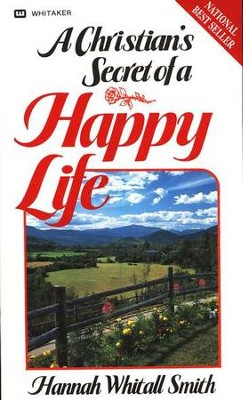 The Christian's Secret of a Happy Life   -     By: Hannah Whitall Smith