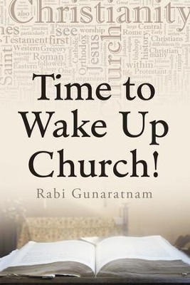 Time to Wake up Church! - eBook  -     By: Rabi Gunaratnam