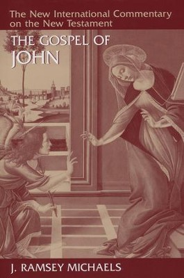 The Gospel of John: New International Commentary on the New Testament [NICNT]  -     By: J. Ramsey Michaels