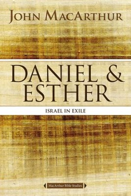 Daniel and Esther: Daniel and Esther in Exile - eBook  -     By: John MacArthur