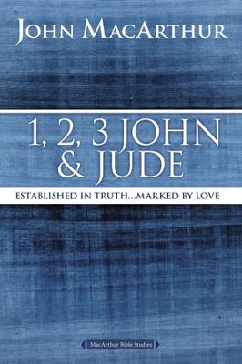 1, 2, 3 John and Jude: Established in Truth ... Marked by Love - eBook  -     By: John MacArthur