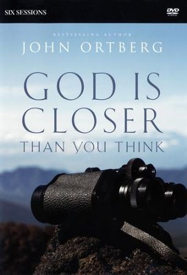 God Is Closer Than You Think: A DVD Study: Six Sessions on Experiencing the Presence of God  -     By: John Ortberg, Stephen Sorenson, Amanda Sorenson