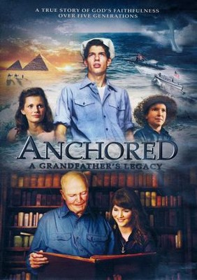 Anchored: A Grandfather's Legacy DVD   -