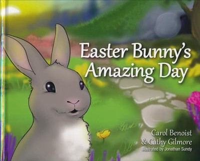 Easter Bunny's Amazing Day  -     By: Carol Benoist, Cathy Gilmore     Illustrated By: Johnathan Sundy