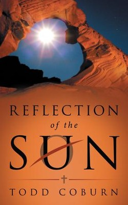 Reflection of the Son - eBook  -     By: Todd Coburn