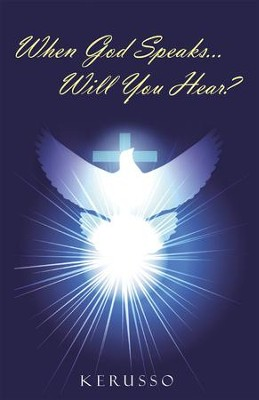 When God Speaks...Will You Hear? - eBook  -     By: Kerusso