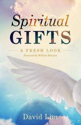 Spiritual Gifts: A Fresh Look - eBook  -     By: David Lim