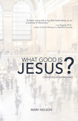 What Good is Jesus? - eBook  -     By: Marv Nelson